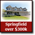 Search for homes in Springfield, Oregon over $300k